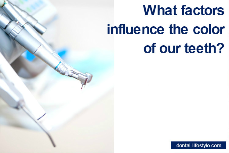 What factors influence the color of our teeth?
