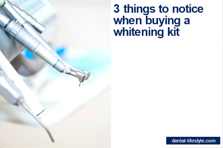 3 things to notice when buying a whitening kit