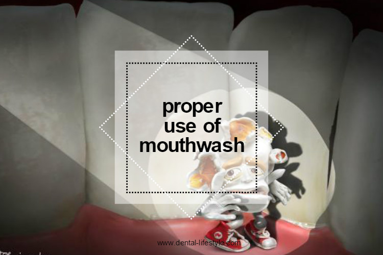 Proper use of mouthwash