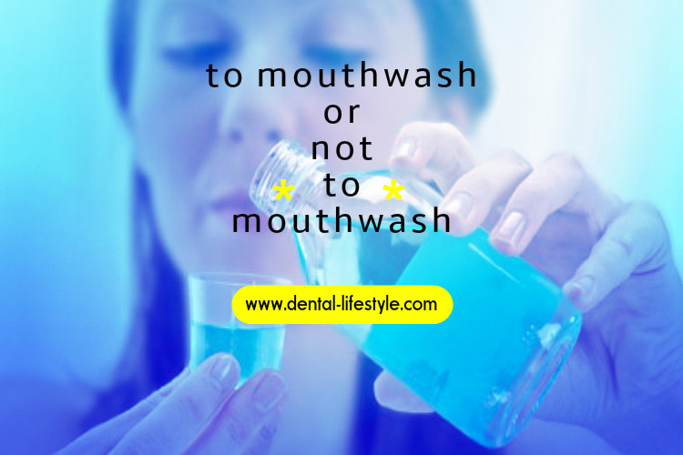 To Mouthwash or Not to Mouthwash?