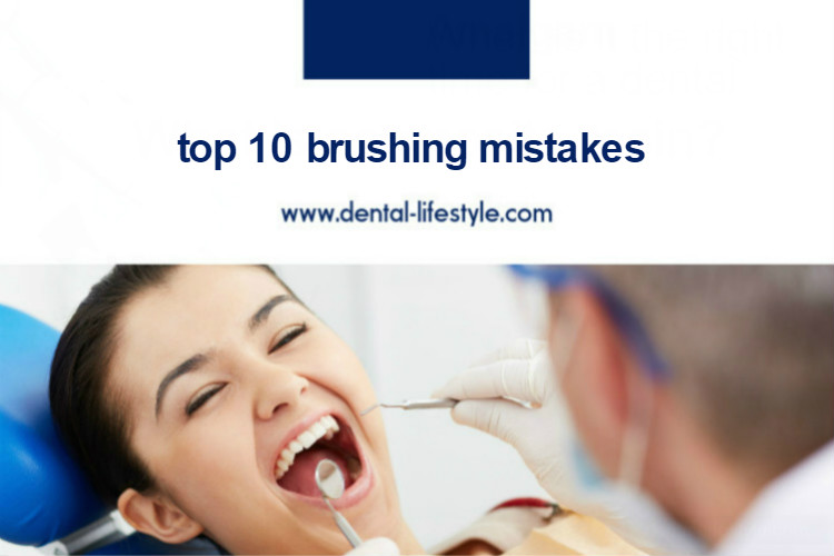 top 10 brushing mistakes
